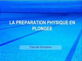 LA PREPARATION PHYSIQUE EN PLONGEE