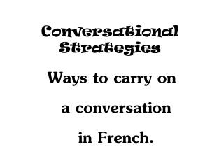 Conversational Strategies