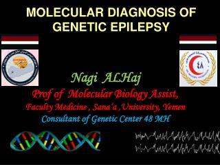 MOLECULAR DIAGNOSIS OF GENETIC EPILEPSY