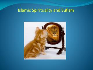 Islamic Spirituality and Sufism