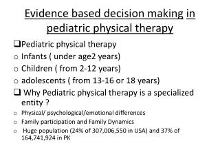 Evidence based decision making in pediatric physical therapy