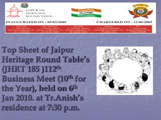 Tablers Present at the Meet: 1-   Tr. Abhishek Jaipuria (Secretary) 2-   Tr. Sanjay Porwal (IPC)