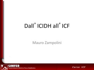 Dall � ICIDH all � ICF