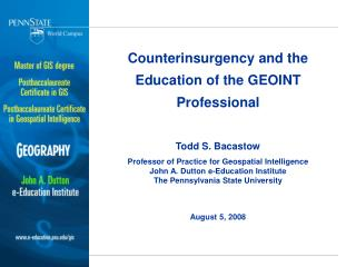 Counterinsurgency and the Education of the GEOINT Professional Todd S. Bacastow