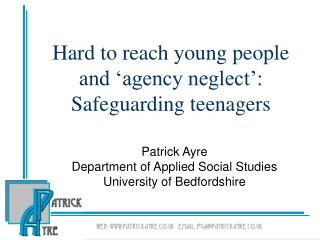 Hard to reach young people and  agency neglect : Safeguarding teenagers
