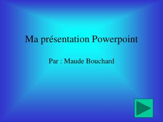 Ma pr�sentation Powerpoint