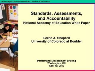 Standards, Assessments,  and Accountability National Academy of Education White Paper