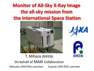 Monitor of All-Sky X-Ray Image the all-sky mission from the International Space Station