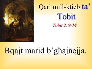 Qari mill-ktieb ta�  Tobit Tobit  2, 9-14