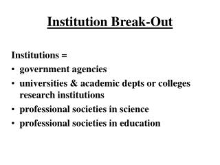 Institution Break-Out