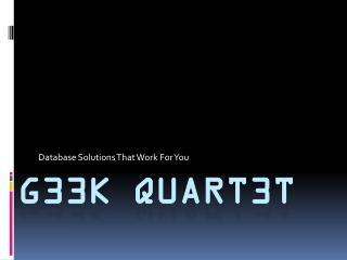 G33k QuarT3T