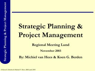 Strategic Planning & Project Management Regional Meeting Lund November 2003