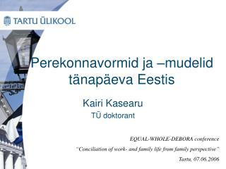 Perekonnavormid ja –mudelid tänapäeva Eestis