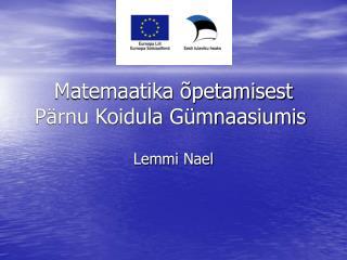 Matemaatika õpetamisest Pärnu Koidula Gümnaasiumis