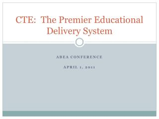 CTE:  The Premier Educational Delivery System