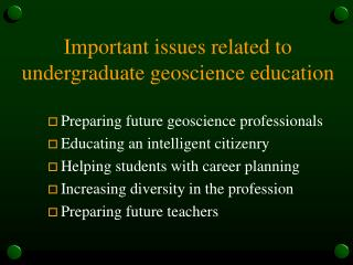 Important issues related to undergraduate geoscience education