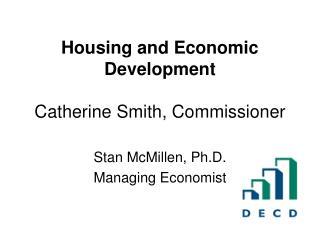 Housing and Economic Development Catherine Smith, Commissioner
