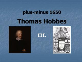 plus-minus 1650 Thomas Hobbes III.