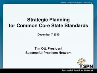 Strategic Planning  for Common Core State Standards December 7,2010