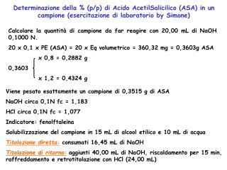 Calcolare la quantità di campione da far reagire con 20,00 mL di NaOH 0,1000 N.
