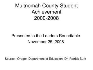 Multnomah County Student Achievement 2000-2008