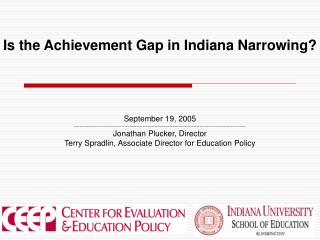 Is the Achievement Gap in Indiana Narrowing?