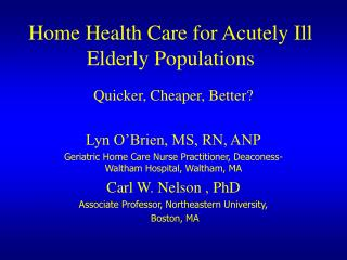 Home Health Care for Acutely Ill Elderly Populations