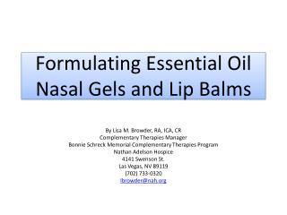 Formulating Essential Oil  Nasal Gels and Lip Balms