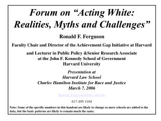 "Forum on ""Acting White: Realities, Myths and Challenges"" Ronald F. Ferguson"
