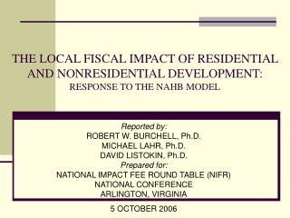 THE LOCAL FISCAL IMPACT OF RESIDENTIAL AND NONRESIDENTIAL DEVELOPMENT: RESPONSE TO THE NAHB MODEL