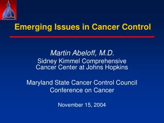 Emerging Issues in Cancer Control