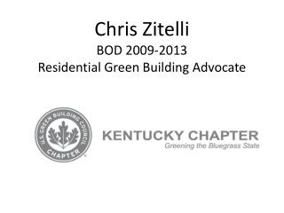 Chris Zitelli BOD 2009-2013 Residential Green Building Advocate