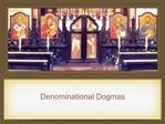 Denominational Dogmas