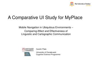 A Comparative UI Study for MyPlace