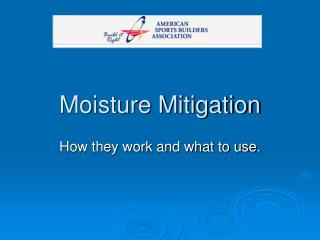Moisture Mitigation
