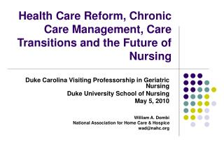 Health Care Reform, Chronic Care Management, Care Transitions and the Future of Nursing