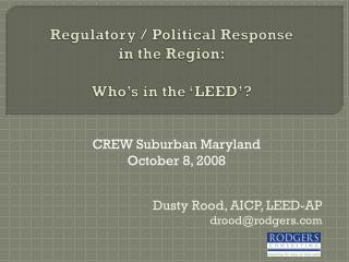 Regulatory / Political Response in the Region: Who's in the 'LEED'?