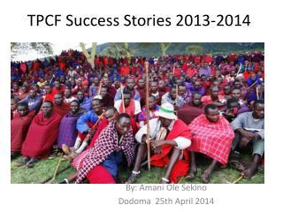 TPCF Success Stories 2013-2014