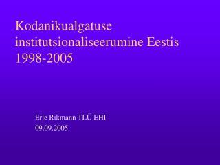 Kodanikualgatuse institutsionaliseerumine Eestis 1998-2005