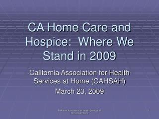 CA Home Care and Hospice:  Where We Stand in 2009