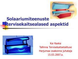Solaariumiteenuste tervisekaitsealased aspektid