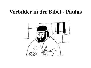 Vorbilder in der Bibel - Paulus
