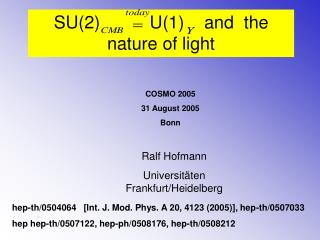 SU(2)          U(1)    and  the nature of light