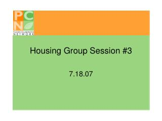 Housing Group Session #3