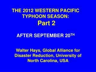 THE 2012 WESTERN PACIFIC TYPHOON SEASON:  Part 2 AFTER SEPTEMBER 20 TH