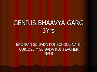 GENIUS BHAAVYA GARG 3Yrs