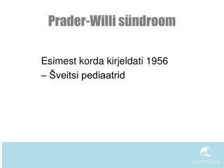 Prader - Willi  sündroom