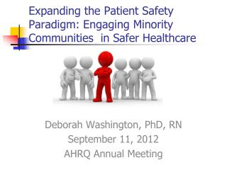 Expanding the Patient Safety Paradigm: Engaging Minority Communities  in Safer Healthcare