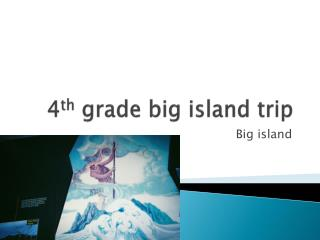 4 th  grade big island trip