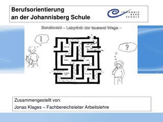 Berufsorientierung  an der Johannisberg Schule